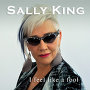 Sally King - I Feel Like A Fool
