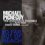 Michael Pignéguy featuring Aysha Amani & Coco Varma - So Far Out Of Reach