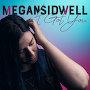 Megan Sidwell - I Got You