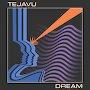 TEJAVU - Dream