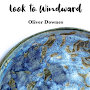 Oliver Downes - Look To Windward