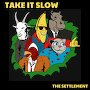 The Settlement - Take It Slow