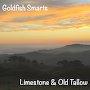 Goldfish Smarts - Limestone & Old Tallow