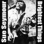 Sue Seymour - Brightest Things
