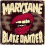 Blake Dantier - Mary Jane