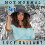 Lucy Gallant - Not Normal