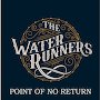 The Water Runners - Lay That Burden Down