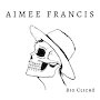 Aimee Francis - Big Cliche