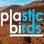 Plastic Birds - Say