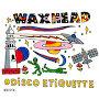 waxhead - Disco Etiquette