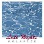 Polarize - Late Nights