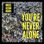 Miles Recommends  -  You're Never Alone