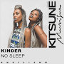 Kinder - No Sleep