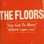The Floors - You Got to Move