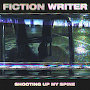 FIction Writer - Shooting Up My Spine