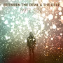 Between The Devil And The Deep - The Bridgeburners