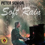 Peter Senior - Soft Rain