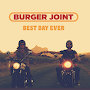 Burger Joint - Best Day Ever