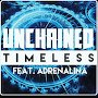 Unchained - Timeless feat Adrenalina