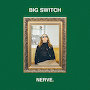 NERVE - Big Switch