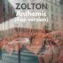 Zolton - Anthemic (featuring Rioux V)