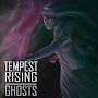 Tempest Rising - Ghosts