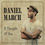 Daniel March - A Thought Of You