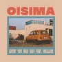 Oisima - Lovin You Was Easy Feat. Wallace