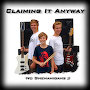 Claiming It Anyway - Escape for Me