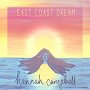 Hannah Campbell - East Coast Dream