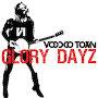 Voodoo Town - Glory Dayz