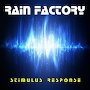RAIN FACTORY  - Rebooted