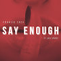 Frankie Crea - Say Enough (feat. Jack Spadez)