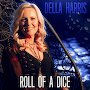 Della Harris - Roll Of A Dice