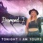 Diamond J - Tonight I Am Yours