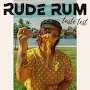 Rude Rum - Just Can't Leave
