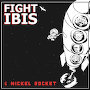 Fight Ibis - 6 Nickel Rocket
