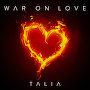 TALIA - War On Love