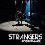 Bobby Danger - Strangers