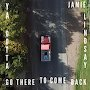 Jamie Lindsay - Ya Gotta Go There To Come Back