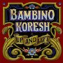 Bambino Koresh - What I'm Gonna Do Now