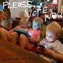 Please Vote Now - Brainwashed Kids