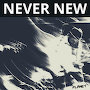 PLANET - Never New