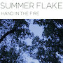 Summer Flake - Hand In The Fire