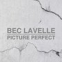Bec Lavelle - Picture Perfect