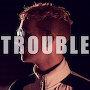 Phil Hancock - Trouble