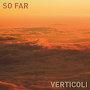 Verticoli - So Far