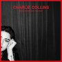Charlie Collins - Who's Gonna Save You Now