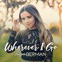 Chelsea Berman - Wherever I Go