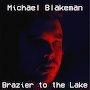 Michael Blakeman - Brazier to the Lake